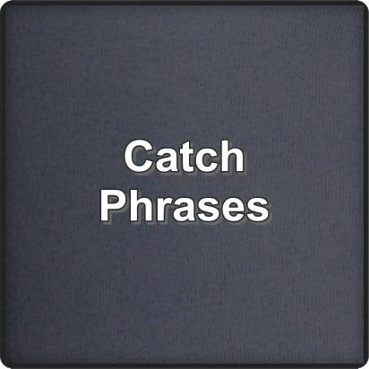 Catch-Phrases
