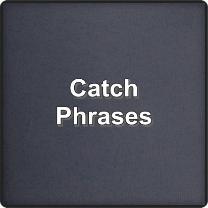 Catch-Phrases