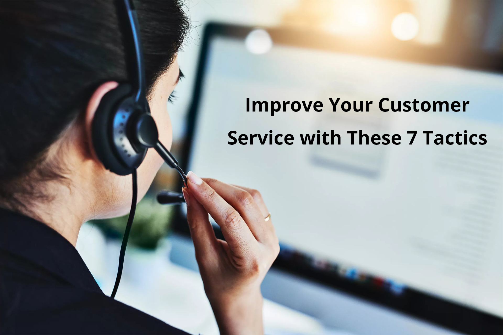 improve-your-customer-service-with-these-7-tactics